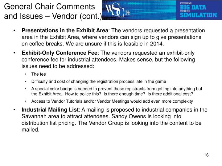 General Chair Comments  and Issues – Vendor (cont.)