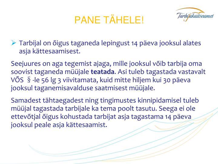 PANE TÄHELE!