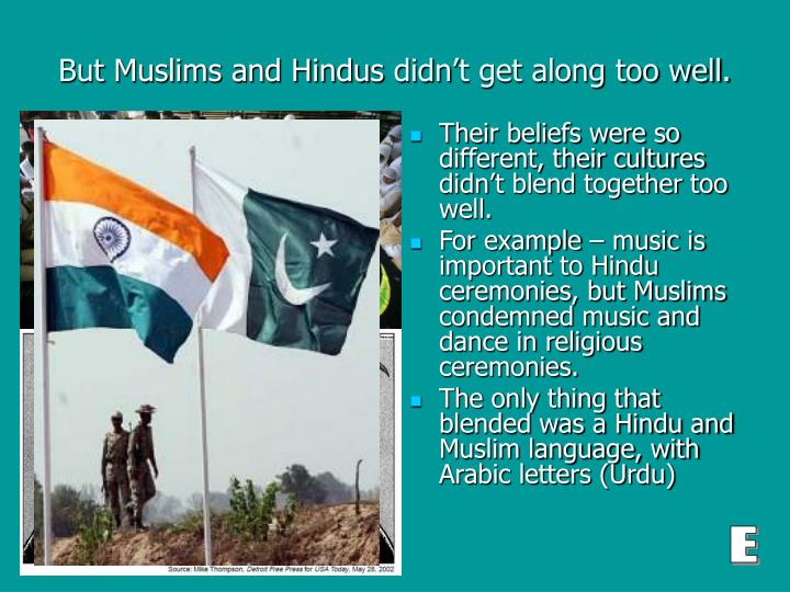 Their beliefs were so different, their cultures didn't blend together too well.