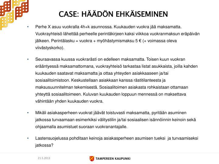 CASE: HÄÄDÖN EHKÄISEMINEN