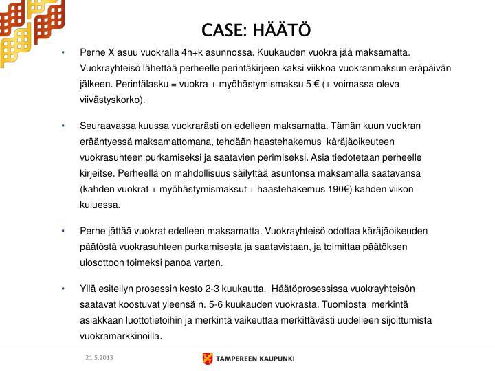 CASE: HÄÄTÖ
