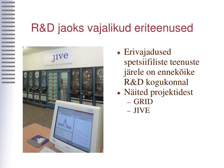 R&D jaoks vajalikud eriteenused
