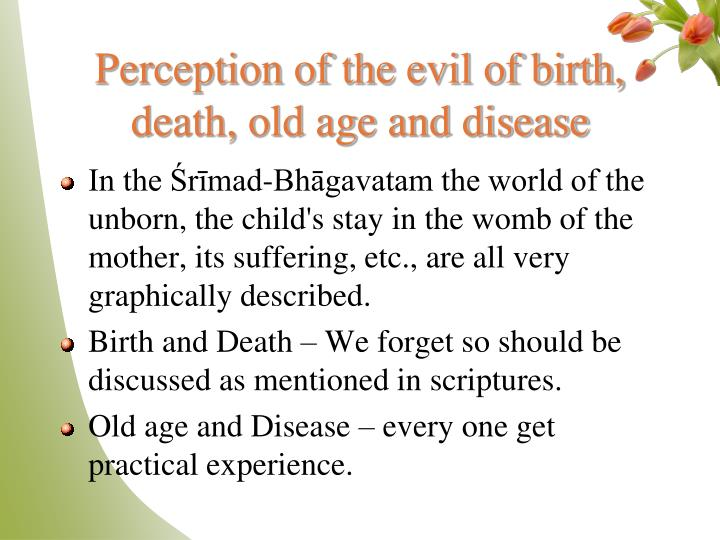 Perception of the evil of birth, death, old age and disease