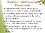 steadiness self control and renunciation