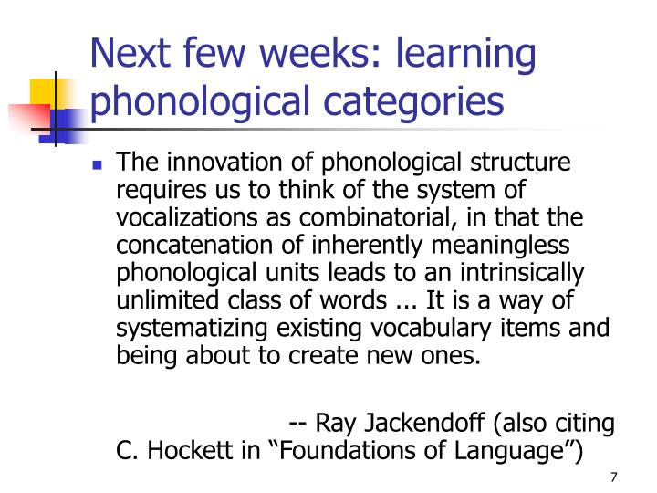 Next few weeks: learning phonological categories