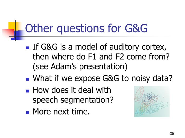 Other questions for G&G