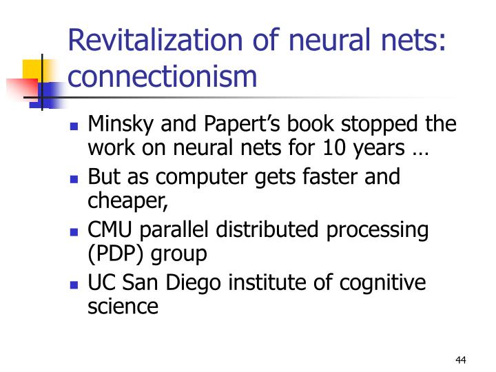 Revitalization of neural nets: connectionism