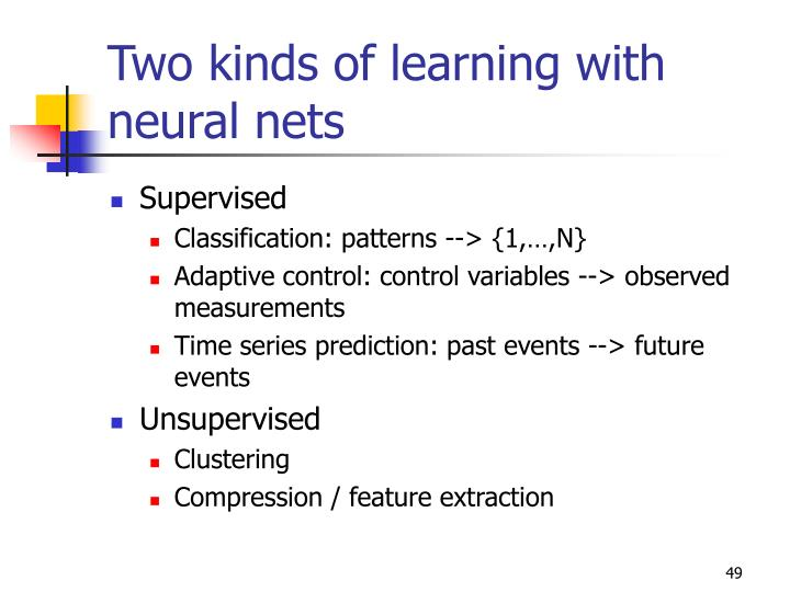 Two kinds of learning with neural nets