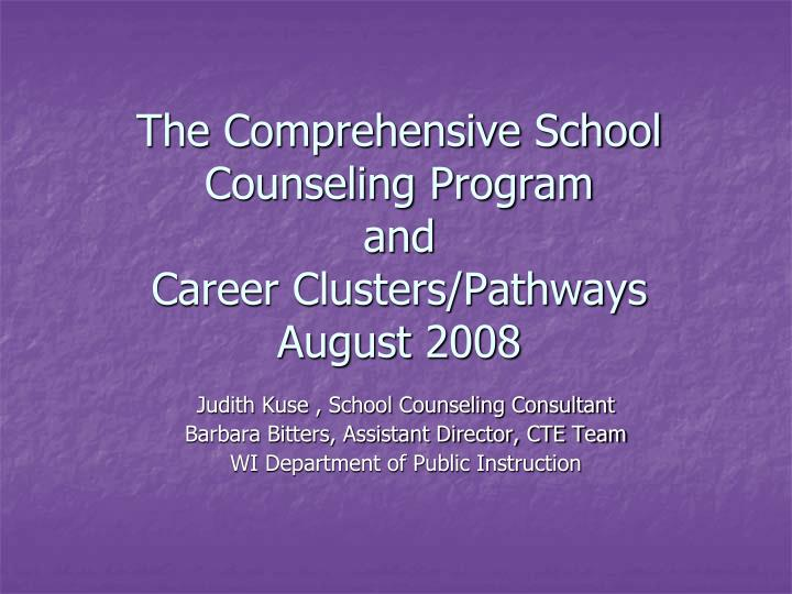 The comprehensive school counseling program and career clusters pathways august 2008