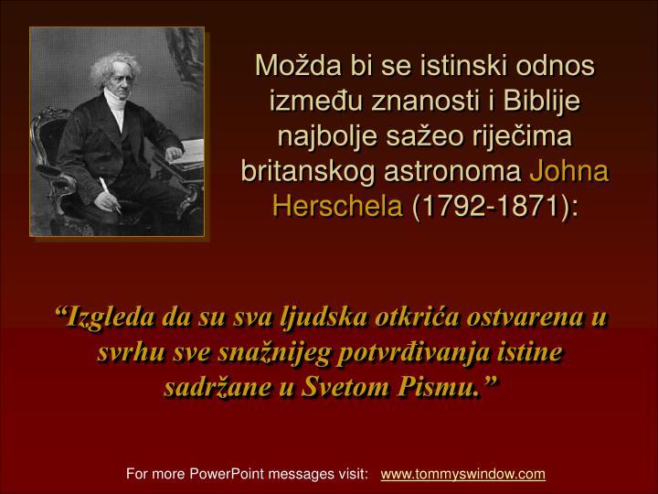 Možda bi se istinski odnos između znanosti i Biblije najbolje sažeo riječima britanskog astronoma