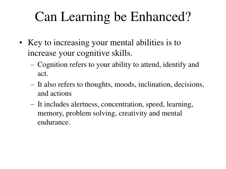 Can Learning be Enhanced?