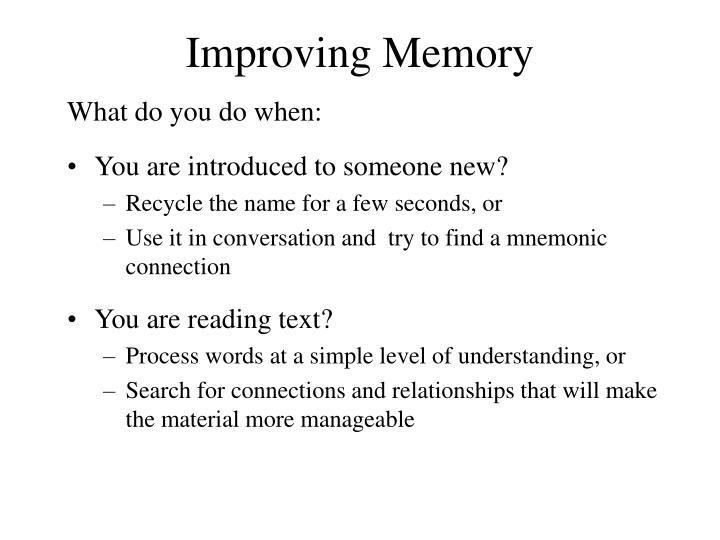 Improving Memory