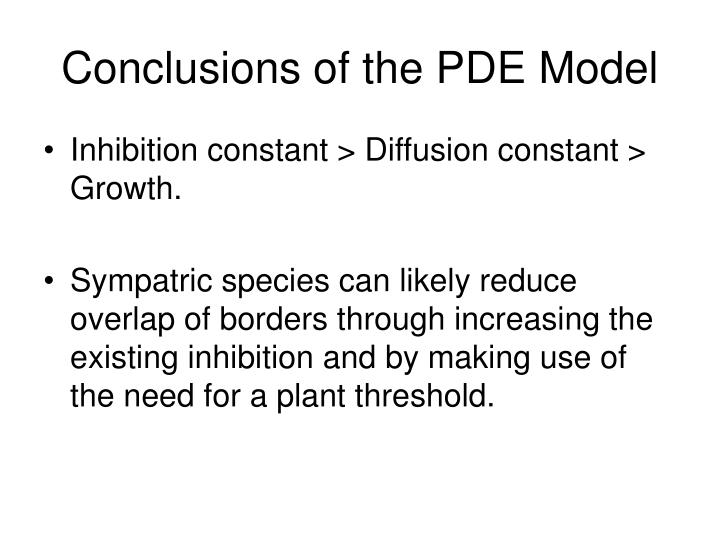 Conclusions of the PDE Model