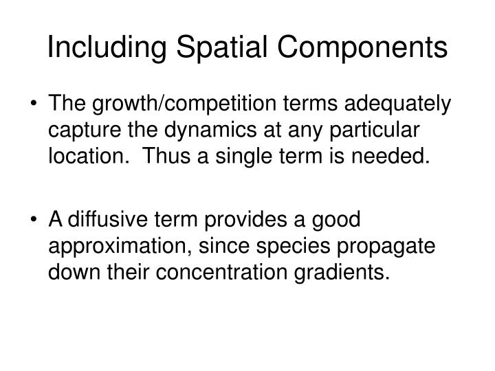 Including Spatial Components