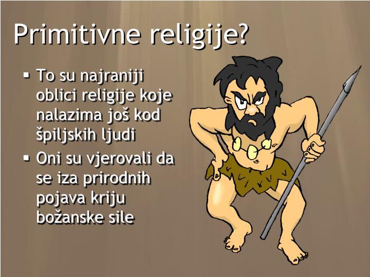 Primitivne religije?