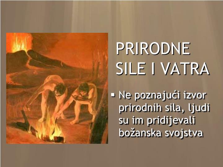 PRIRODNE SILE I VATRA