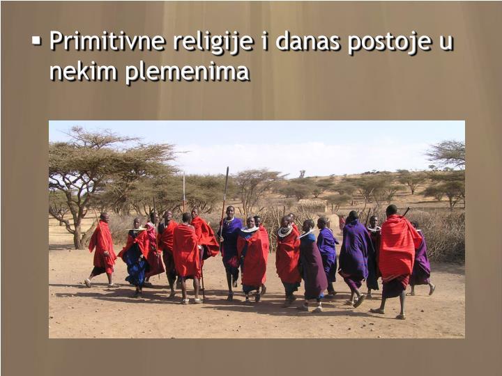 Primitivne religije i danas postoje u nekim plemenima
