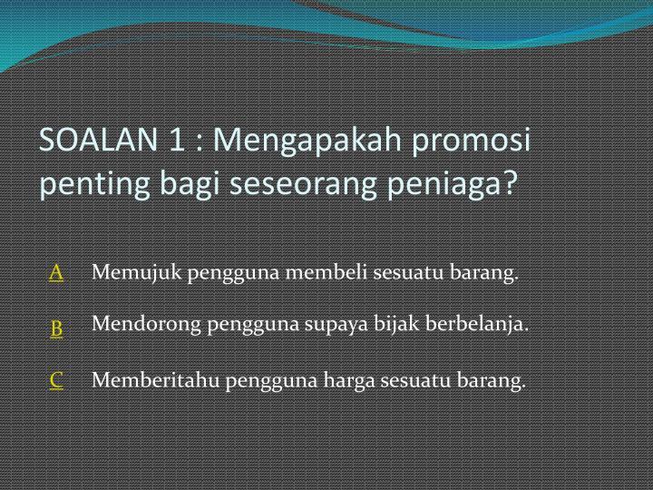 SOALAN 1 :