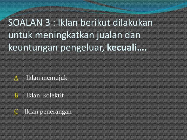 SOALAN 3 :