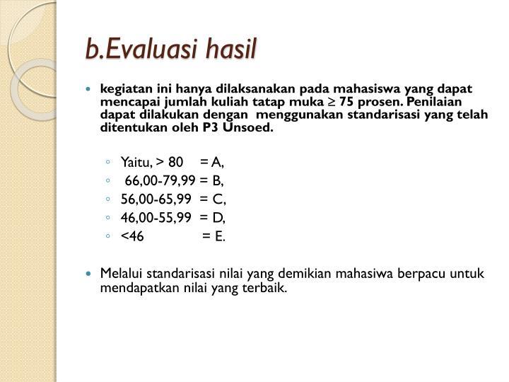 b.Evaluasi hasil