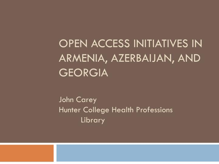 Open access initiatives in Armenia, Azerbaijan, and Georgia