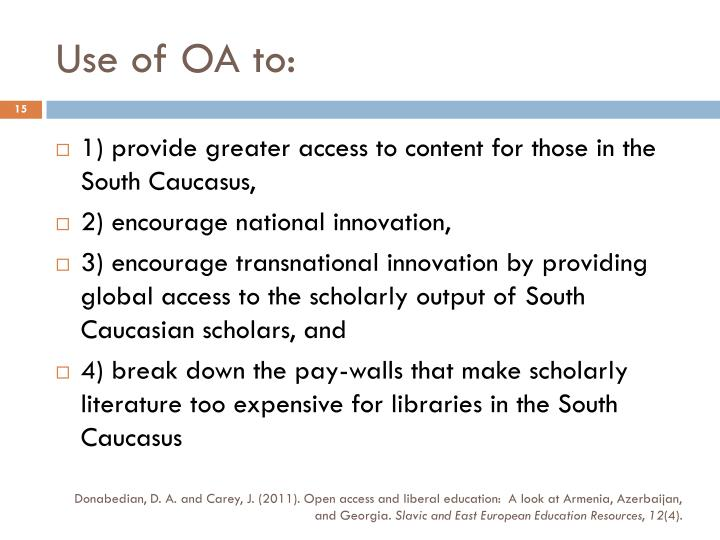 Use of OA to: