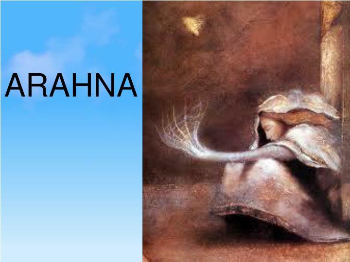 ARAHNA