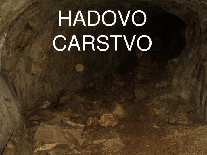 HADOVO CARSTVO