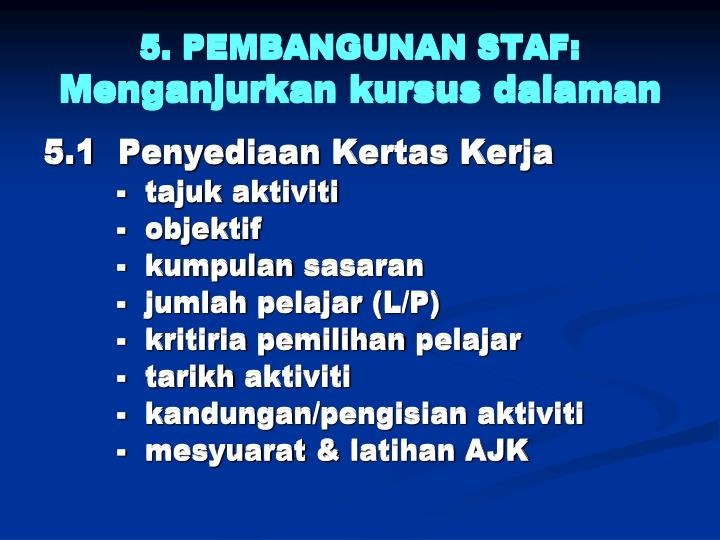 5. PEMBANGUNAN STAF: