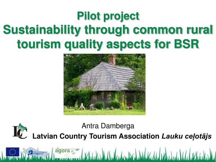 Pilot project sustainability through common rural tourism quality aspects for bsr
