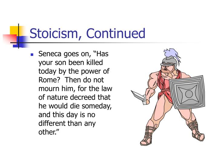 Stoicism, Continued