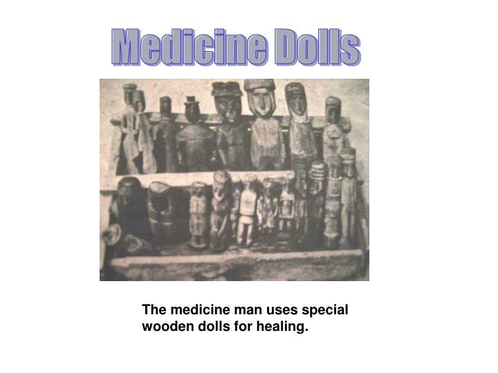 Medicine Dolls