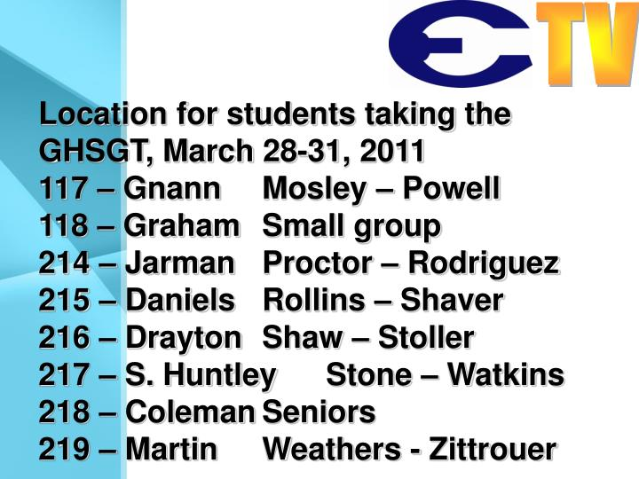 Location for students taking the GHSGT, March 28-31, 2011