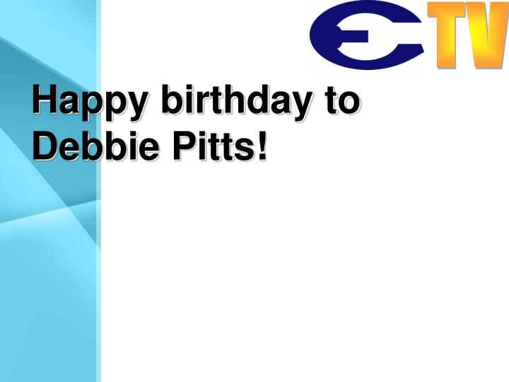 Happy birthday to Debbie Pitts!