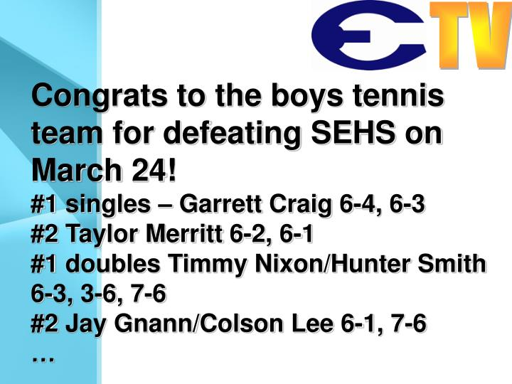 Congrats to the boys tennis team for defeating SEHS on March 24!