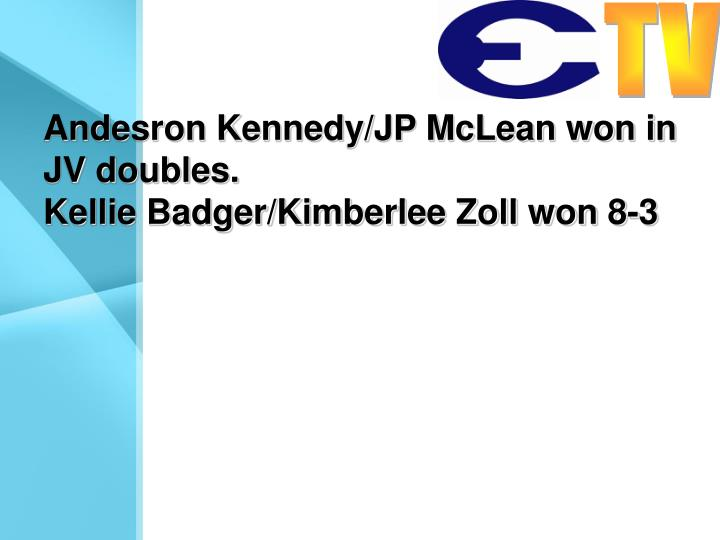 Andesron Kennedy/JP McLean won in JV doubles.