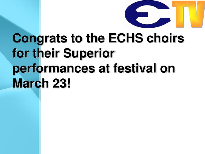 Congrats to the ECHS choirs for their Superior performances at festival on March 23!