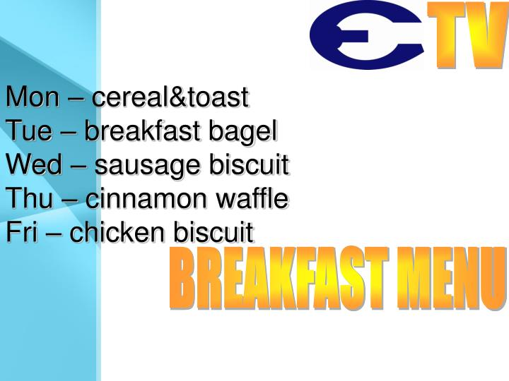 Mon – cereal&toast