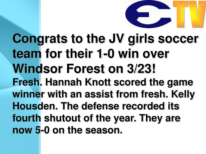 Congrats to the JV girls soccer team for their 1-0 win over Windsor Forest on 3/23!