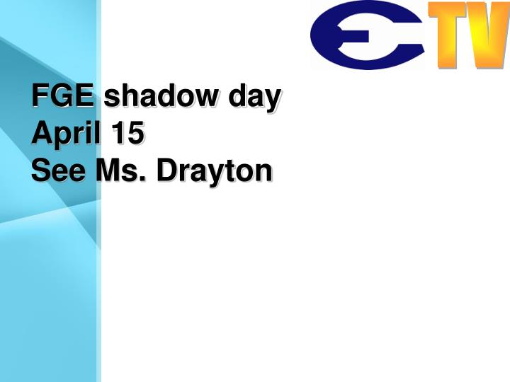 FGE shadow day
