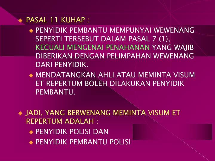 PASAL 11 KUHAP :