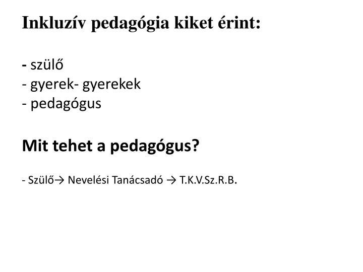 Inkluzív pedagógia kiket érint: