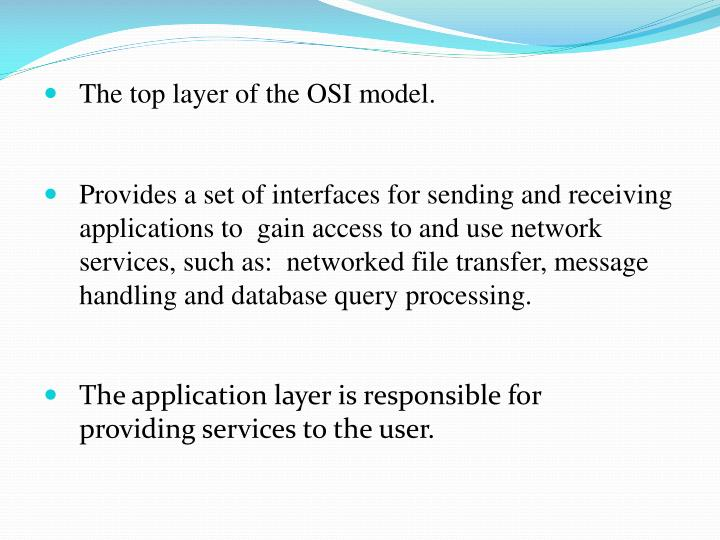 The top layer of the OSI