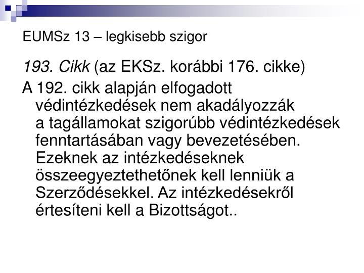 EUMSz 13 – legkisebb szigor