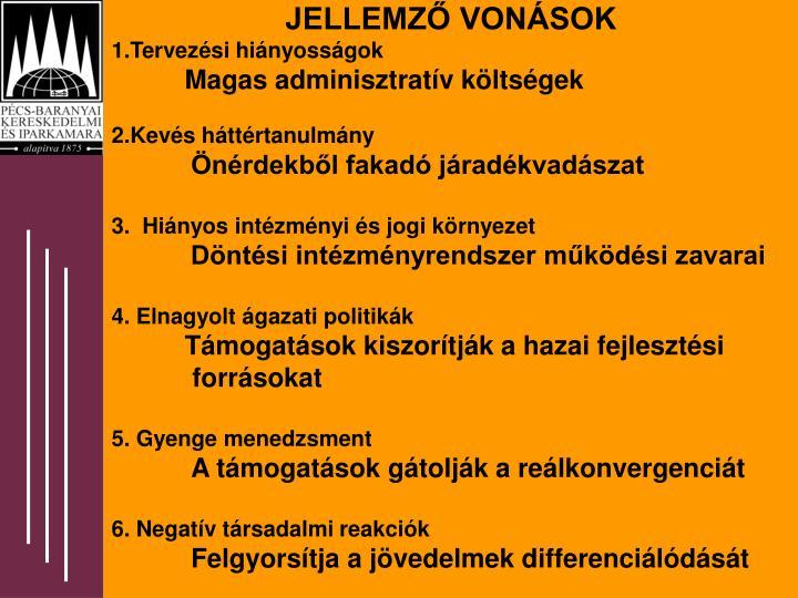 JELLEMZŐ VONÁSOK