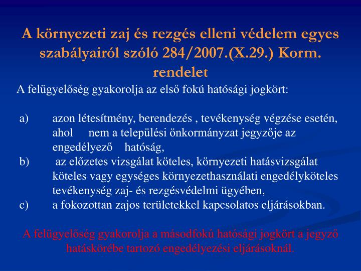 A környezeti zaj és rezgés elleni védelem egyes szabályairól szóló 284/2007.(X.29.) Korm. rendelet