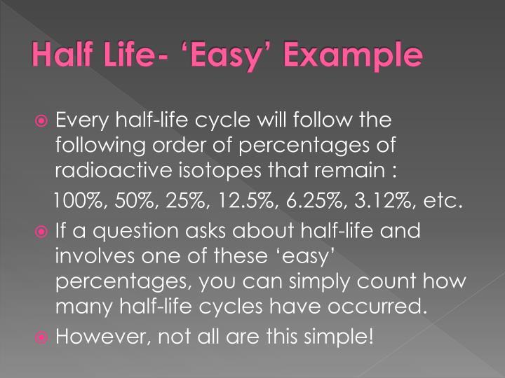 Half Life- 'Easy' Example