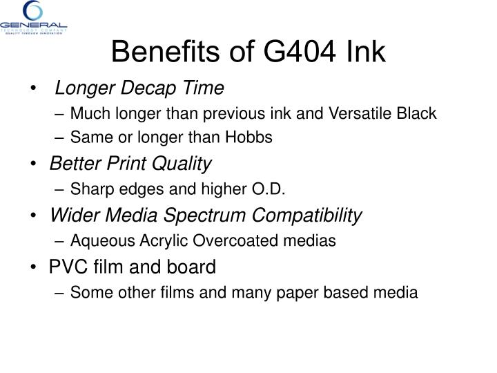 Benefits of G404 Ink