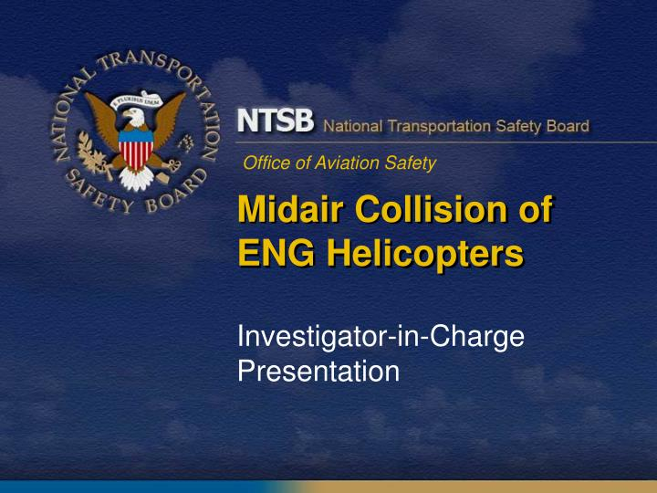Midair Collision of ENG Helicopters