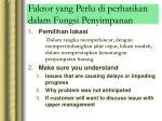 faktor yang perlu di perhatikan dalam fungsi penyimpanan